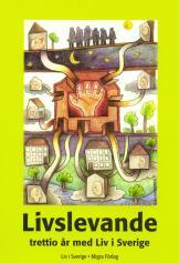 En jubileumsbok från Liv i Sverige (2012)