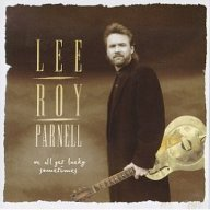 Lee-Roy-Parnell-We-All-Get-Lucky-Sometimes
