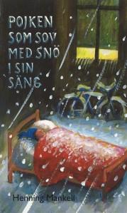 Mankells Pojke som sov med snö i sin säng